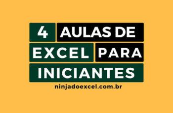 Curso de Excel para Iniciantes – 4 aulas que todo iniciante deve assistir