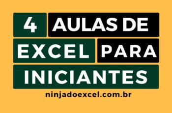 Excel para Iniciantes – 4 aulas que todo iniciante deve assistir