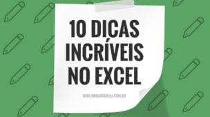 10 dicas incríveis para usar no excel