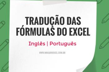 Fórmulas traduzidas no Excel (Atualizado) Inglês – Português