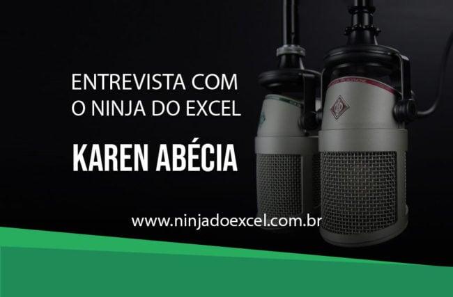 Entrevista com Ninja do Excel | Karen Abécia