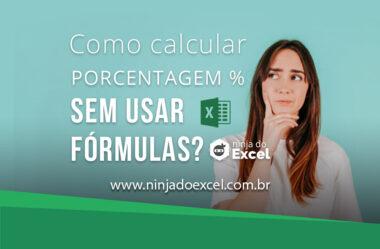 Como calcular Porcentagem no Excel sem usar Fórmulas