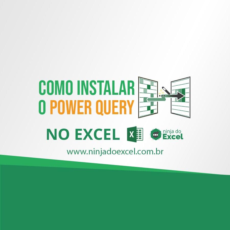 Como Instalar o Power Query no Excel - Ninja do Excel