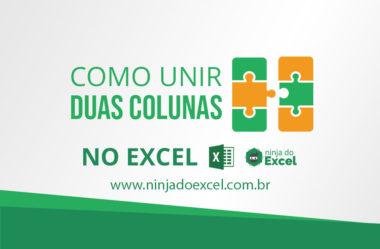 Como Unir DUAS colunas no Excel
