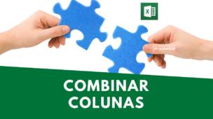 concatenar - combinar colunas no excel