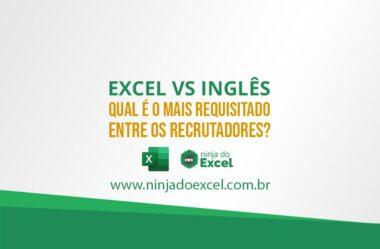 Excel vs. Inglês – Qual é o mais requisitado pelos recrutadores?