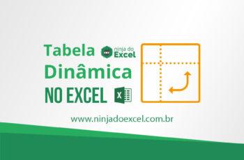 Como fazer Tabela Dinâmica no Excel