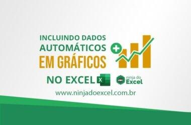 Incluindo Dados automáticos em Gráficos no Excel