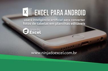 Excel para Android usará Inteligência Artifical para converter fotos de tabelas em planilhas editáveis