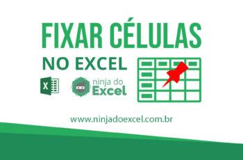 Como Fixar Célula no Excel