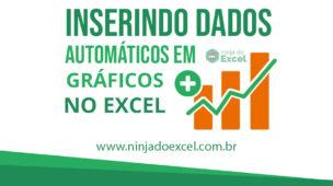Inserindo dados automáticos em gráficos no Excel