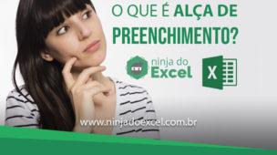 O Que é Alça de Preenchimento no Excel