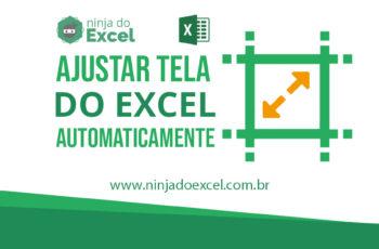 Ajustar tela do Excel automaticamente
