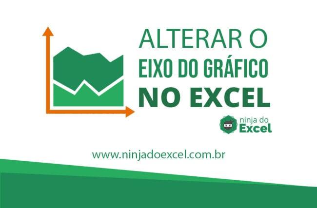 Alterar o Eixo do gráfico no Excel