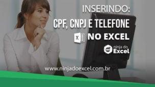 Inserindo CPF, CNPJ e TELEFONE no Excel