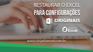 Como Restaurar o Excel para configurações originais