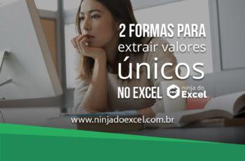2 Formas para Extrair Valores Únicos no Excel
