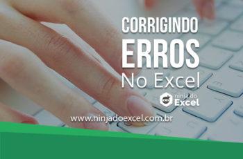 Corrigindo erros no Excel