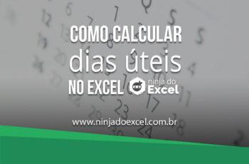 Como calcular dias úteis no Excel