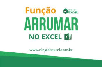 Função ARRUMAR no Excel