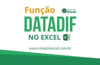 Função DATADIF no Excel – Calcule diferença entre datas