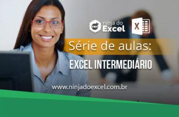 Aula de Excel – Confira 5 aulas de Excel nível Intermediário