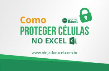 Como proteger célula no Excel: Utilize e proteja-se!
