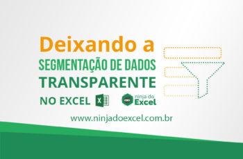 Deixar Segmentação de Dados transparente no Excel