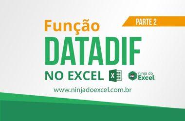 Função DATADIF no Excel – Calcule diferença de anos e meses