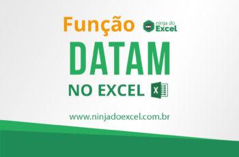 Aprenda como utilizar a função DATAM no Excel