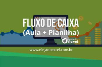Fluxo de Caixa no Excel – Aprenda como fazer (Aula + Planilha)