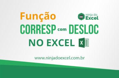 Função Corresp com Desloc no Excel. Divirta-se!