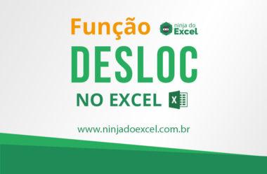 Aprenda de vez a função Desloc no Excel