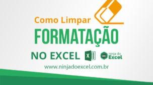 Como limpar formatação no Excel