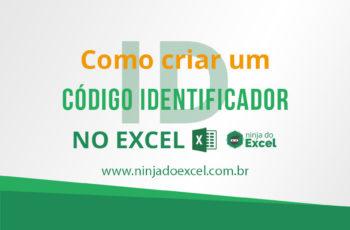 Como criar um Código Identificador no Excel