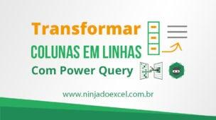 como transformar colunas em linhas com power query