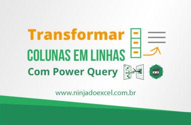 Transformar Coluna em Linha no Excel utilizando o Power Query