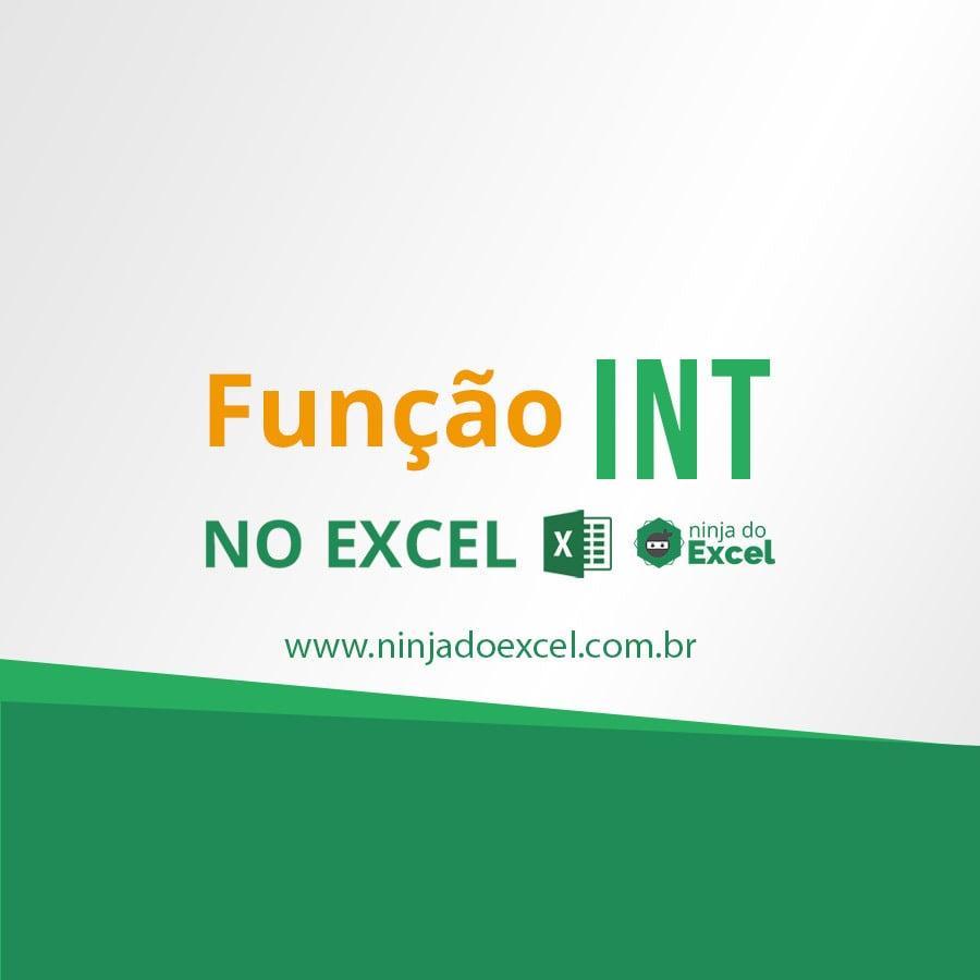 FUNÇÃO INT EXCEL