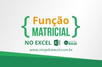 Função matricial no Excel