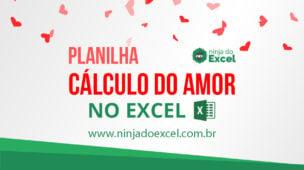 Cálculo do amor no Excel - Dia dos Namorados