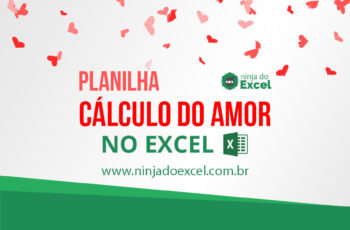 Cálculo do amor no Excel – Dia dos Namorados