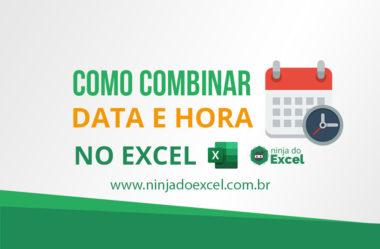 Como combinar data e hora no Excel