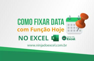 Como fixar Data Hoje no Excel – Chega de atualizar isso manualmente
