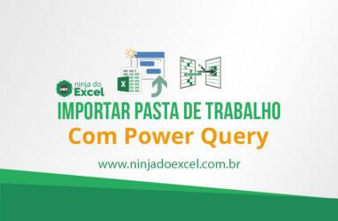 Importar de Pasta de Trabalho de Excel pelo Power Query