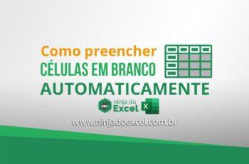 Como preencher células em Branco Automaticamente no Excel – Recurso importante