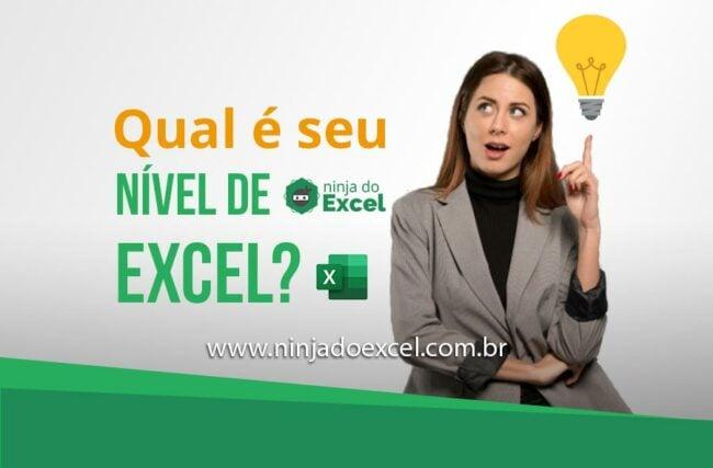 Qual é seu Nível de Excel? Saiba de uma vez por todas!