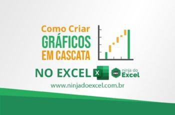 Como criar um Gráfico em cascata no Excel. Apaixone-se!