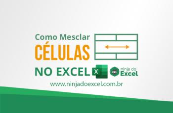 Como Mesclar Células no Excel – Aprenda Passo a Passo