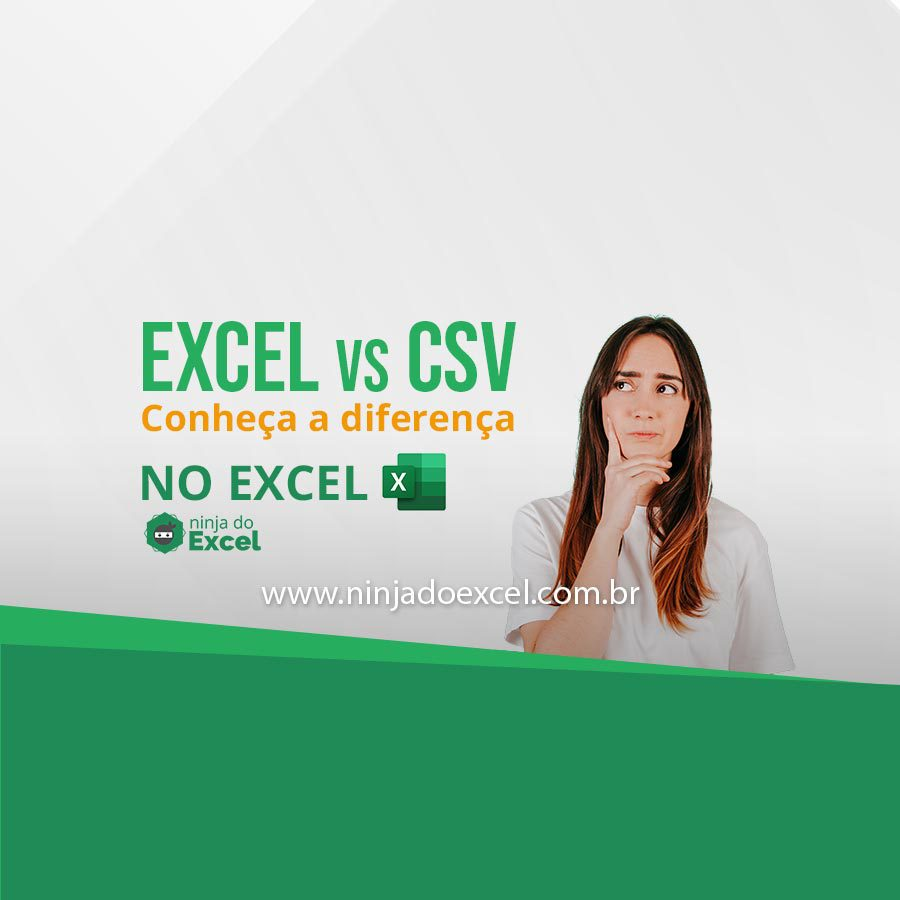 diferenças entre CSV e Excel