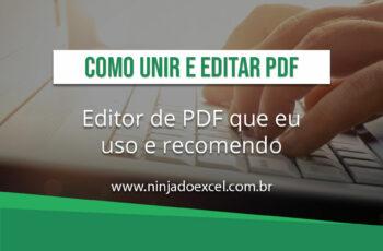 Como Unir e Editar PDF – Editor PDF que eu Uso e Recomendo